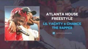 Lil Yachty - Atlanta House Freestyle Ft. Chance The Rapper